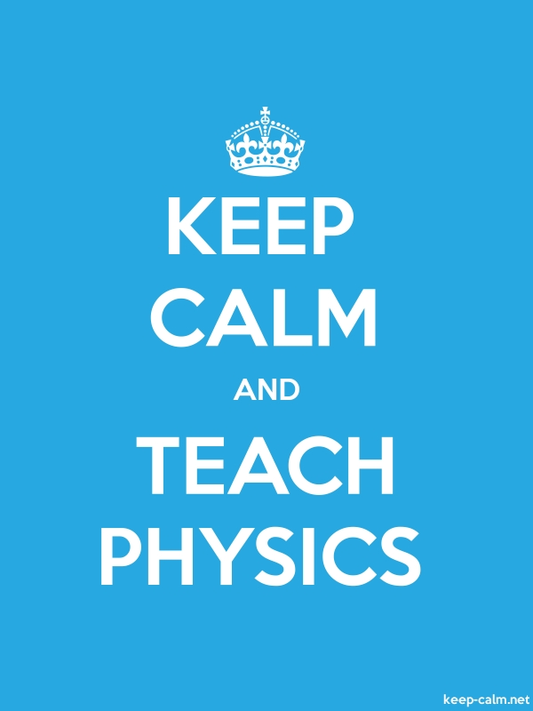 KEEP CALM AND TEACH PHYSICS - white/blue - Default (600x800)