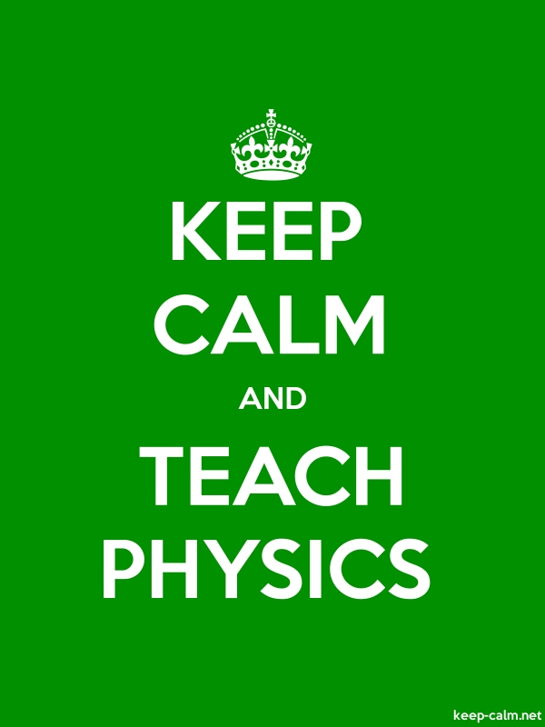 KEEP CALM AND TEACH PHYSICS - white/green - Default (600x800)
