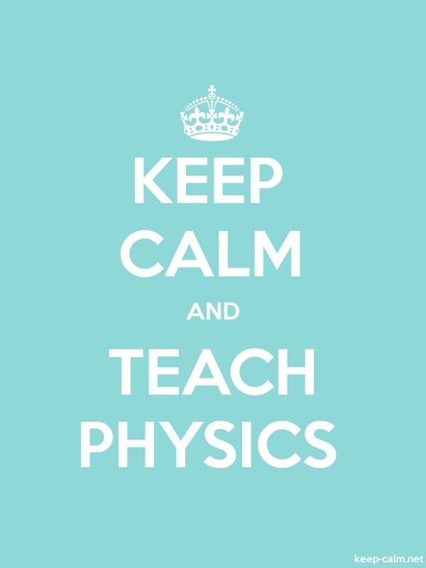 KEEP CALM AND TEACH PHYSICS - white/lightblue - Default (600x800)