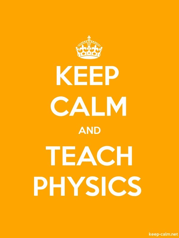 KEEP CALM AND TEACH PHYSICS - white/orange - Default (600x800)
