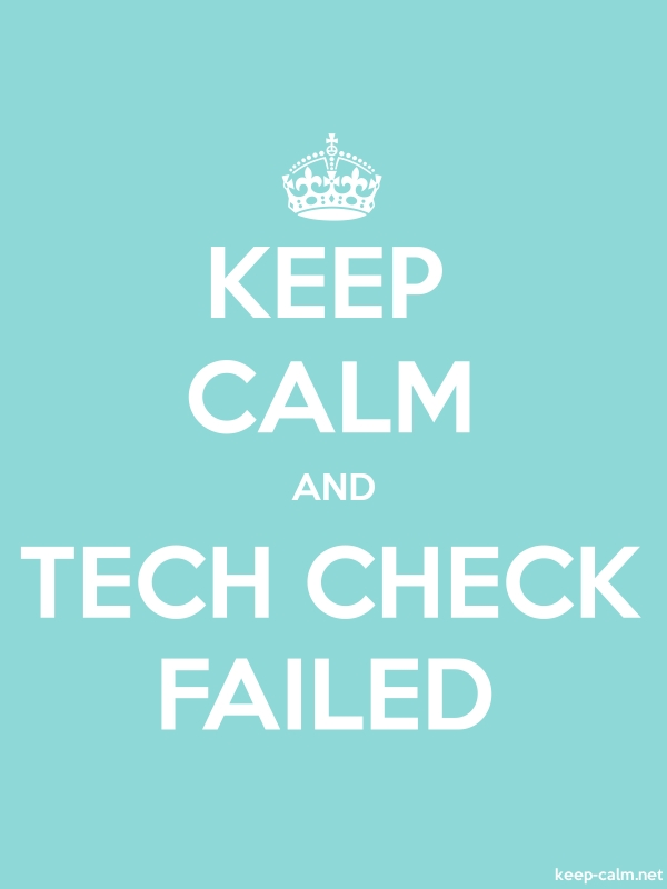 KEEP CALM AND TECH CHECK FAILED - white/lightblue - Default (600x800)