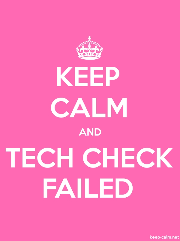 KEEP CALM AND TECH CHECK FAILED - white/pink - Default (600x800)