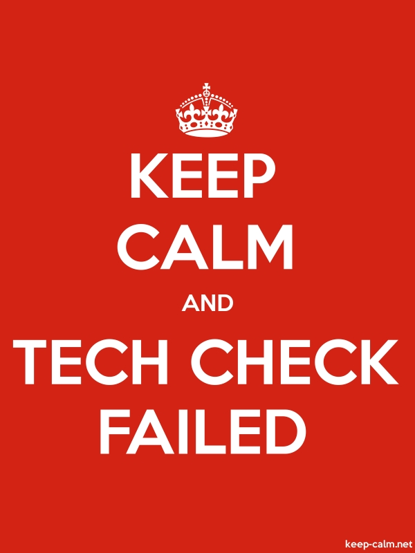 KEEP CALM AND TECH CHECK FAILED - white/red - Default (600x800)