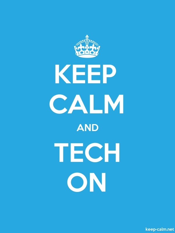 KEEP CALM AND TECH ON - white/blue - Default (600x800)