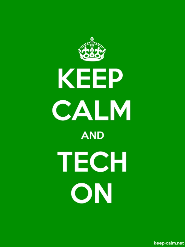KEEP CALM AND TECH ON - white/green - Default (600x800)