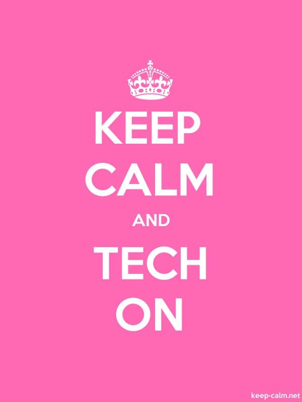 KEEP CALM AND TECH ON - white/pink - Default (600x800)