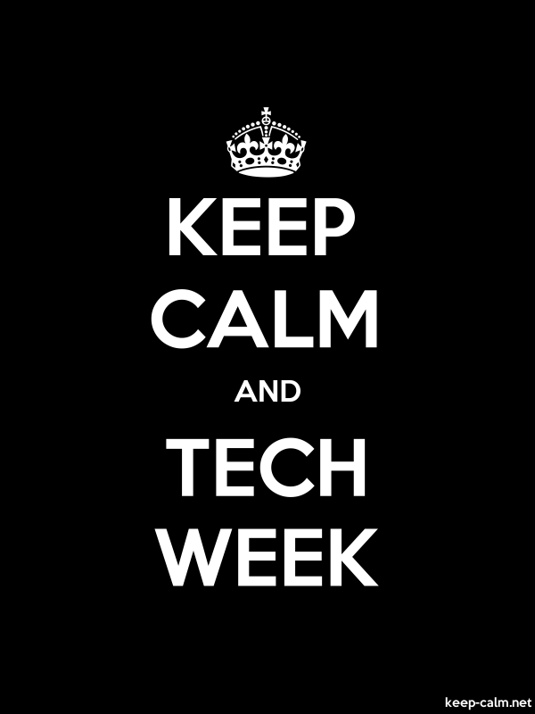 KEEP CALM AND TECH WEEK - white/black - Default (600x800)