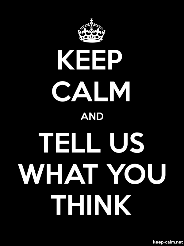 KEEP CALM AND TELL US WHAT YOU THINK - white/black - Default (600x800)