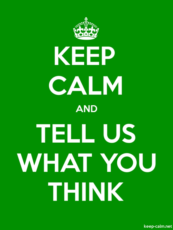 KEEP CALM AND TELL US WHAT YOU THINK - white/green - Default (600x800)