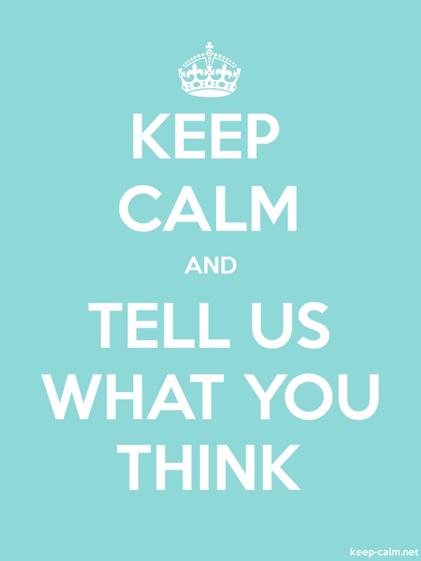 KEEP CALM AND TELL US WHAT YOU THINK - white/lightblue - Default (600x800)