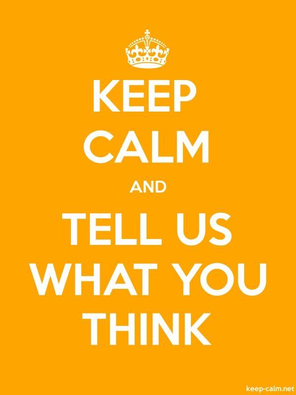 KEEP CALM AND TELL US WHAT YOU THINK - white/orange - Default (600x800)