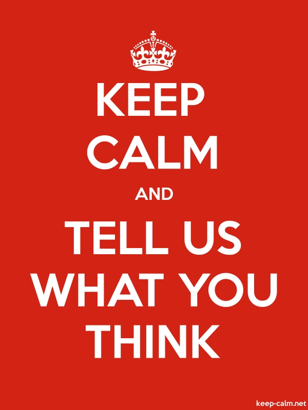 KEEP CALM AND TELL US WHAT YOU THINK - white/red - Default (600x800)