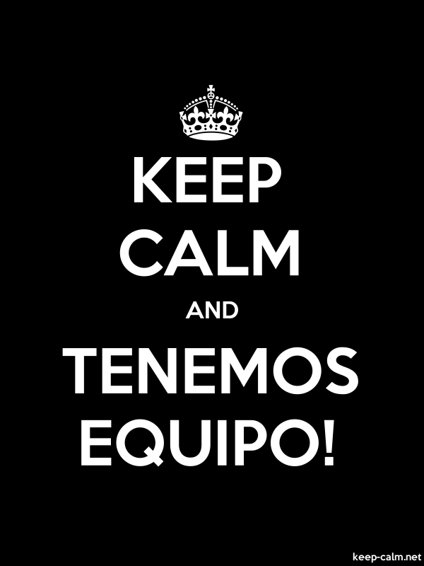 KEEP CALM AND TENEMOS EQUIPO! - white/black - Default (600x800)