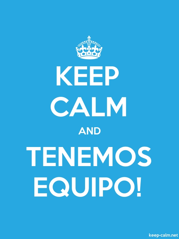 KEEP CALM AND TENEMOS EQUIPO! - white/blue - Default (600x800)