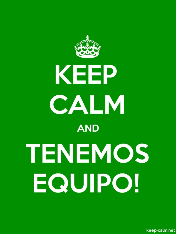 KEEP CALM AND TENEMOS EQUIPO! - white/green - Default (600x800)