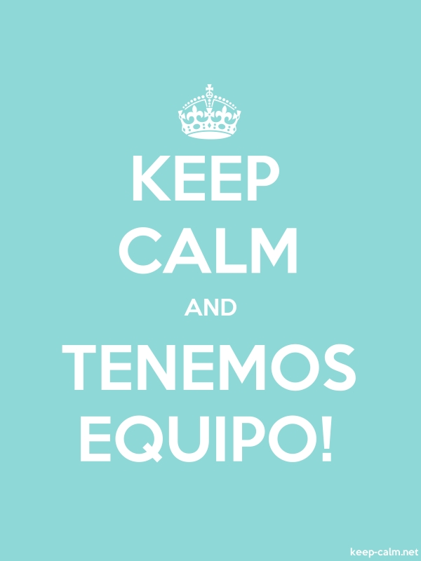KEEP CALM AND TENEMOS EQUIPO! - white/lightblue - Default (600x800)