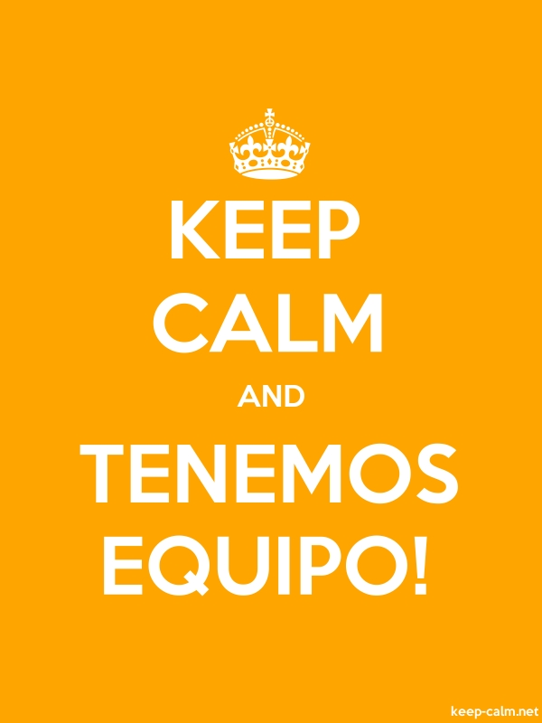 KEEP CALM AND TENEMOS EQUIPO! - white/orange - Default (600x800)