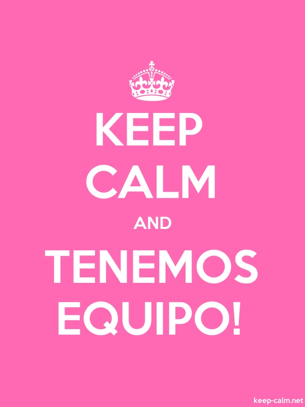 KEEP CALM AND TENEMOS EQUIPO! - white/pink - Default (600x800)
