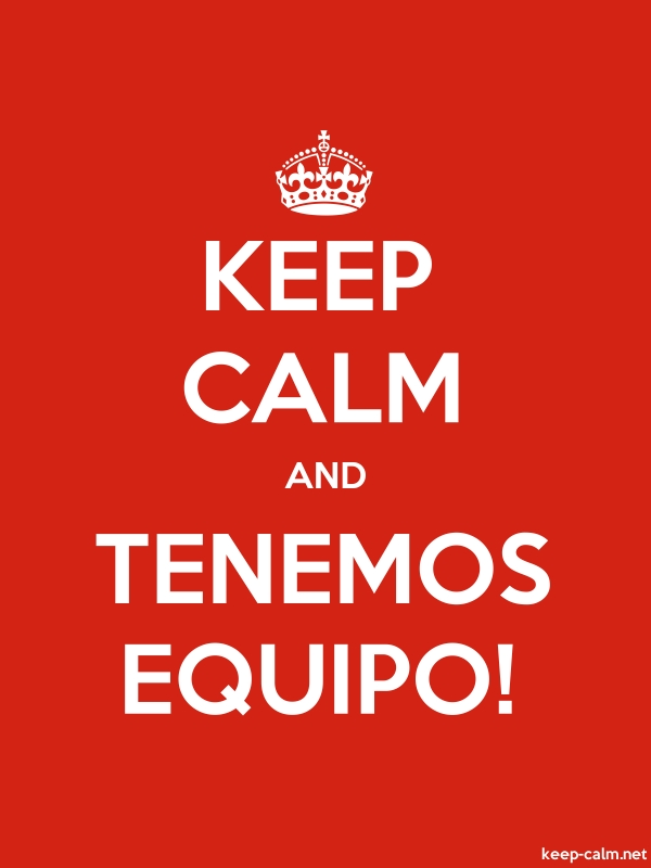 KEEP CALM AND TENEMOS EQUIPO! - white/red - Default (600x800)