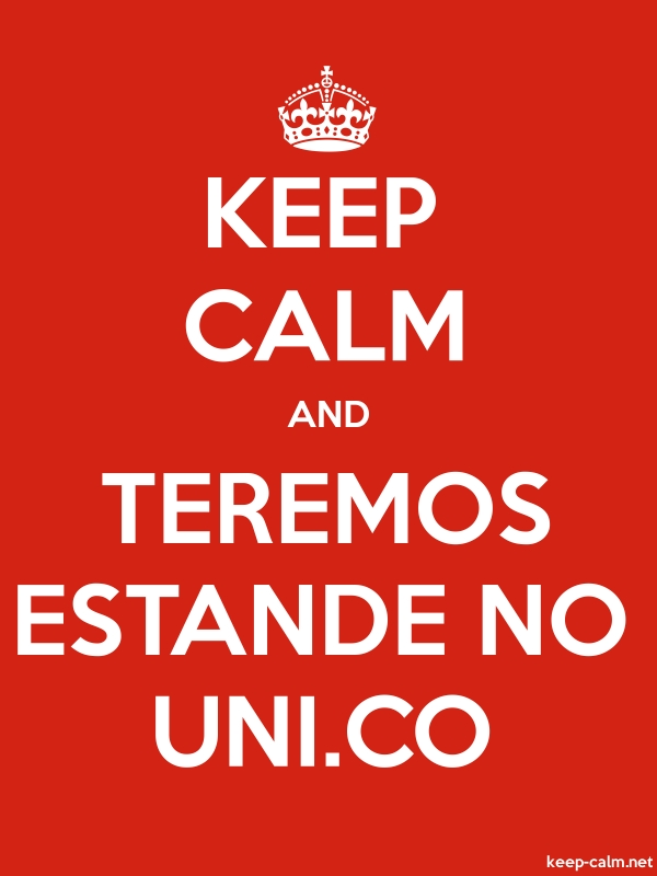 KEEP CALM AND TEREMOS ESTANDE NO UNI.CO - white/red - Default (600x800)