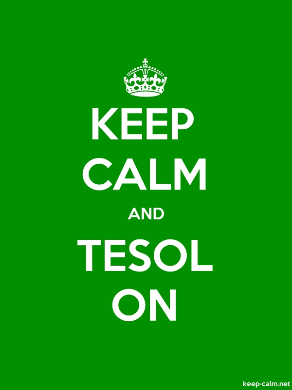 KEEP CALM AND TESOL ON - white/green - Default (600x800)