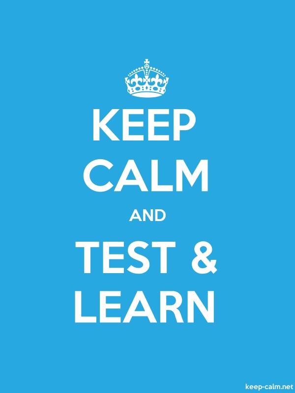 KEEP CALM AND TEST & LEARN - white/blue - Default (600x800)