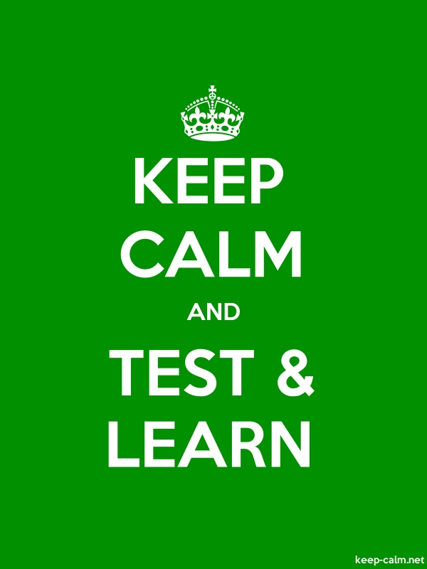 KEEP CALM AND TEST & LEARN - white/green - Default (600x800)