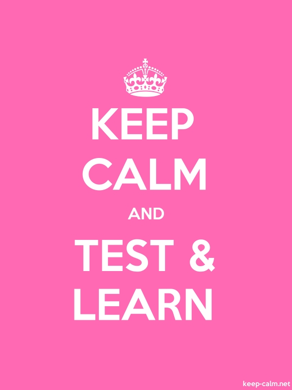 KEEP CALM AND TEST & LEARN - white/pink - Default (600x800)