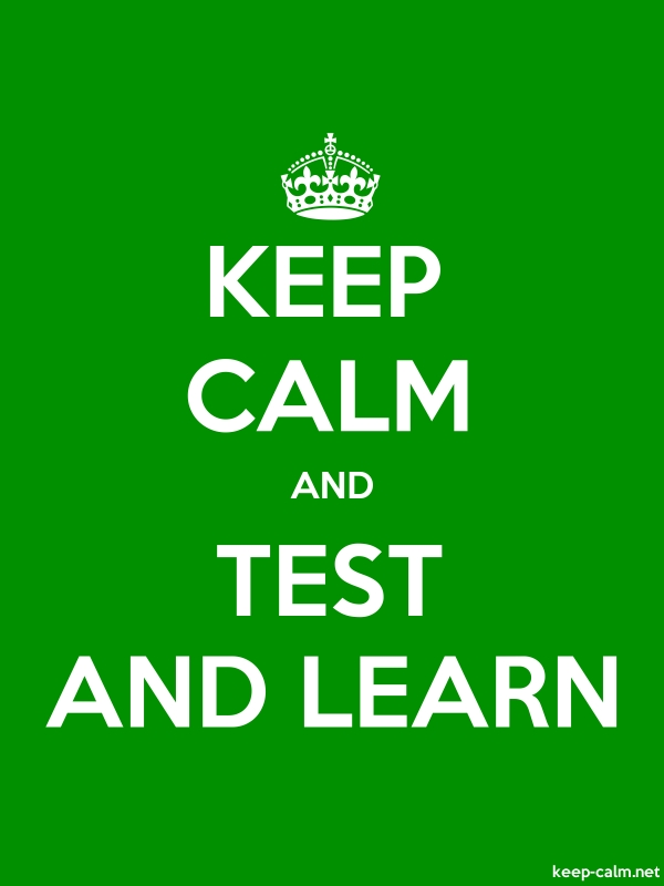 KEEP CALM AND TEST AND LEARN - white/green - Default (600x800)
