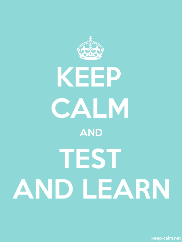 KEEP CALM AND TEST AND LEARN - white/lightblue - Default (600x800)