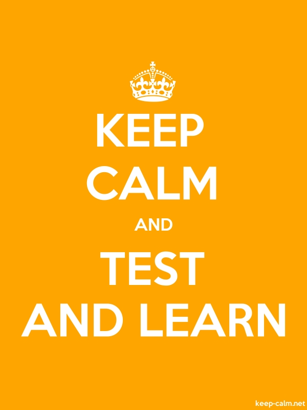 KEEP CALM AND TEST AND LEARN - white/orange - Default (600x800)