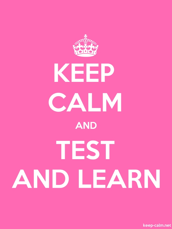 KEEP CALM AND TEST AND LEARN - white/pink - Default (600x800)