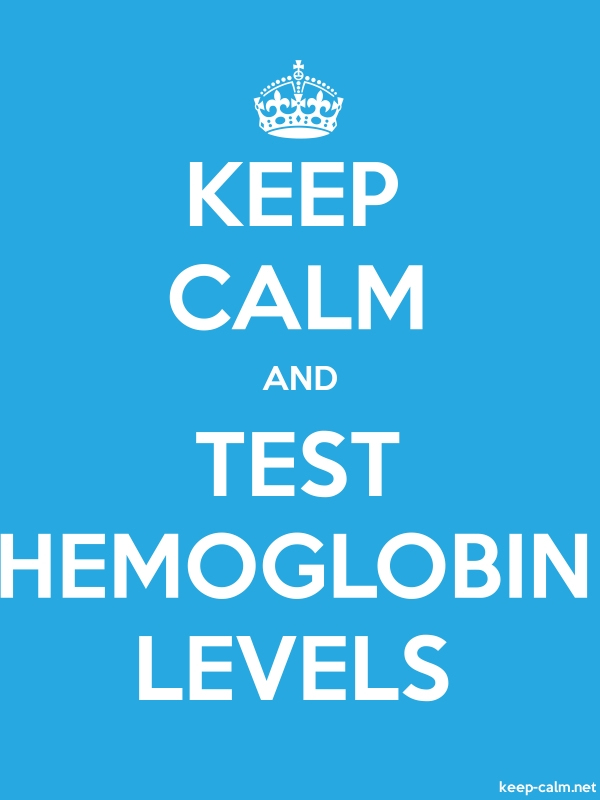 KEEP CALM AND TEST HEMOGLOBIN LEVELS - white/blue - Default (600x800)