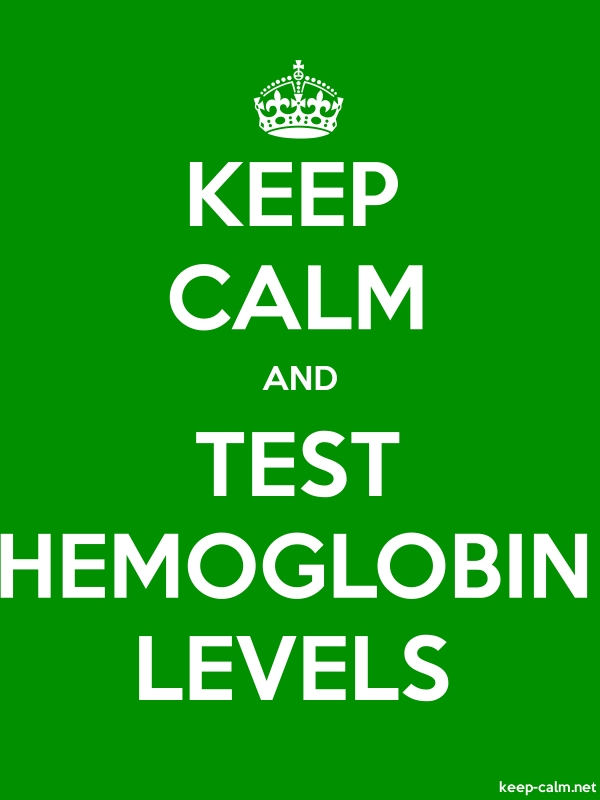 KEEP CALM AND TEST HEMOGLOBIN LEVELS - white/green - Default (600x800)