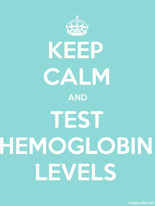 KEEP CALM AND TEST HEMOGLOBIN LEVELS - white/lightblue - Default (600x800)