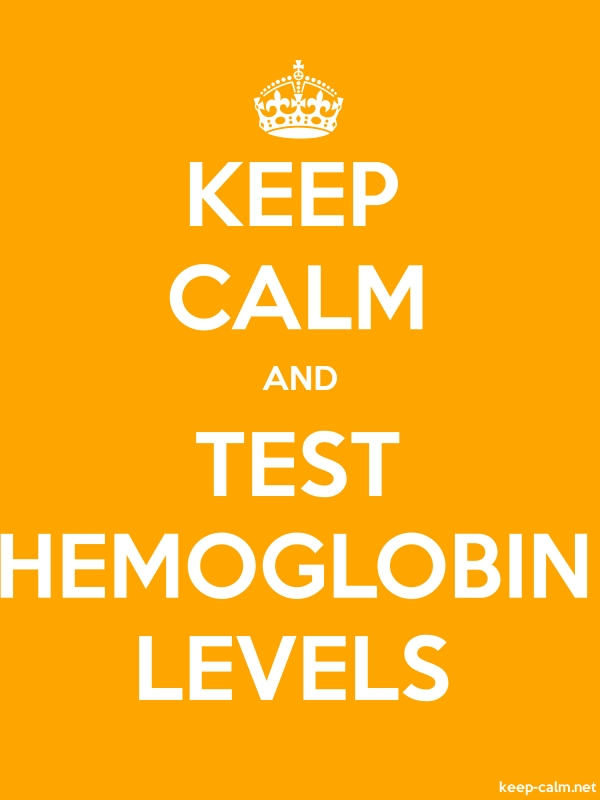 KEEP CALM AND TEST HEMOGLOBIN LEVELS - white/orange - Default (600x800)
