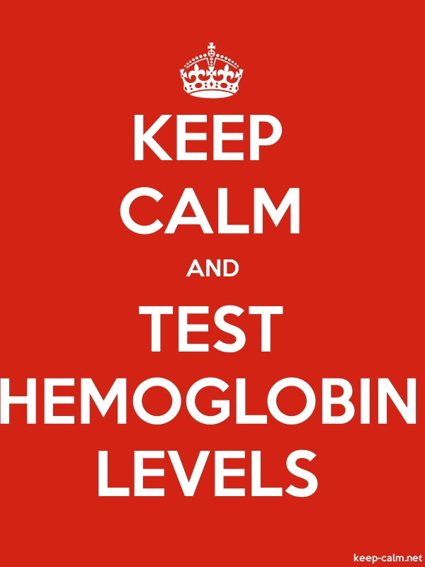 KEEP CALM AND TEST HEMOGLOBIN LEVELS - white/red - Default (600x800)