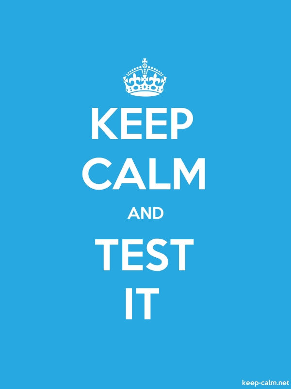 KEEP CALM AND TEST IT - white/blue - Default (600x800)
