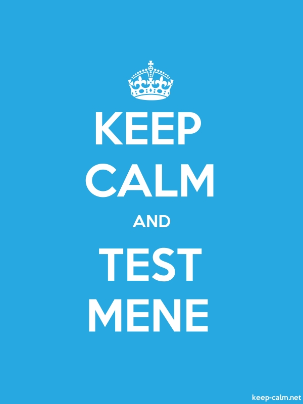 KEEP CALM AND TEST MENE - white/blue - Default (600x800)
