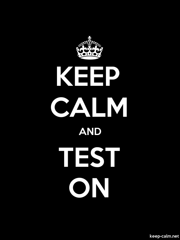 KEEP CALM AND TEST ON - white/black - Default (600x800)