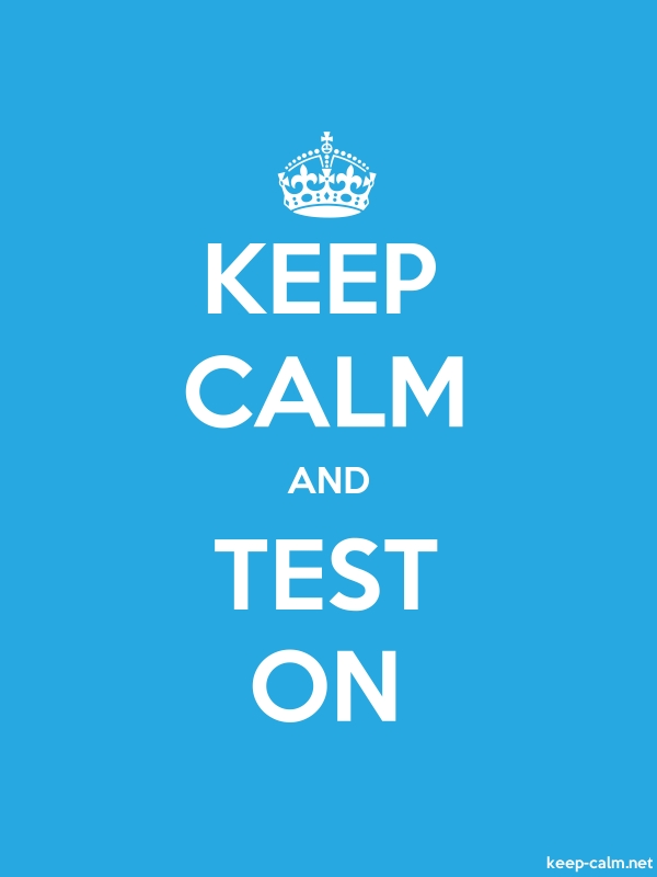 KEEP CALM AND TEST ON - white/blue - Default (600x800)