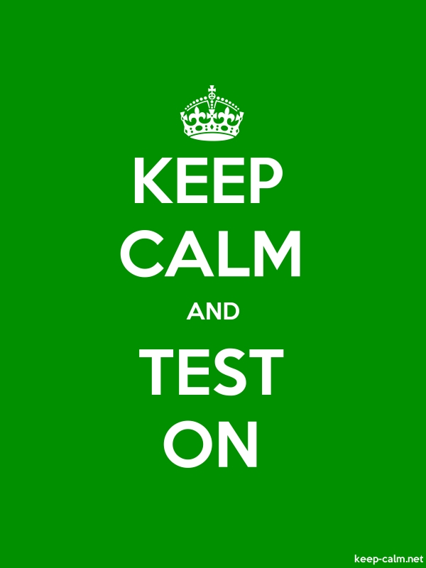 KEEP CALM AND TEST ON - white/green - Default (600x800)