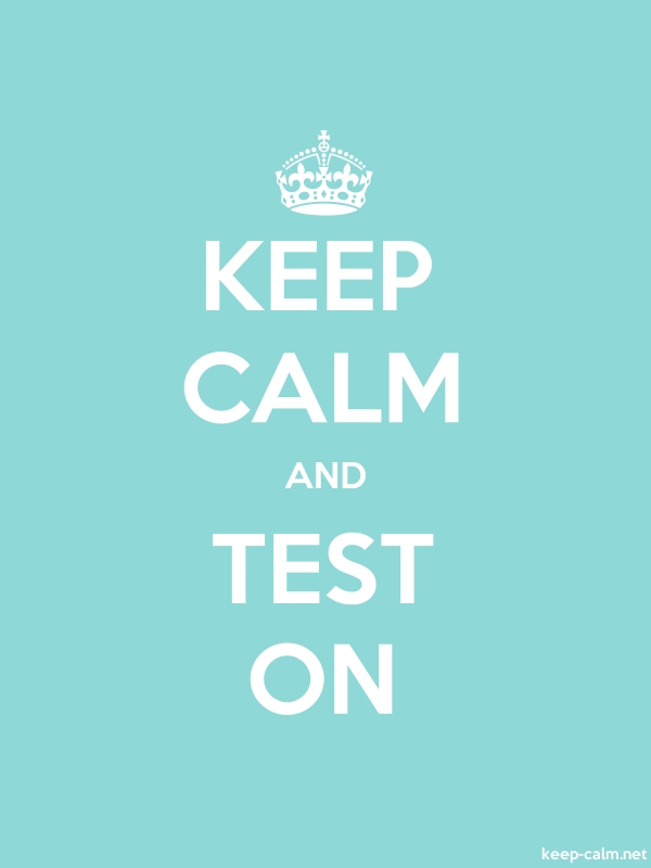 KEEP CALM AND TEST ON - white/lightblue - Default (600x800)