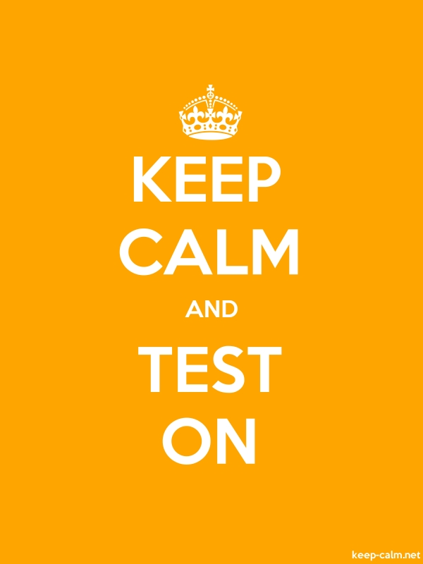 KEEP CALM AND TEST ON - white/orange - Default (600x800)