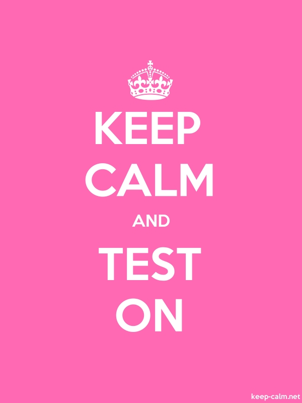 KEEP CALM AND TEST ON - white/pink - Default (600x800)