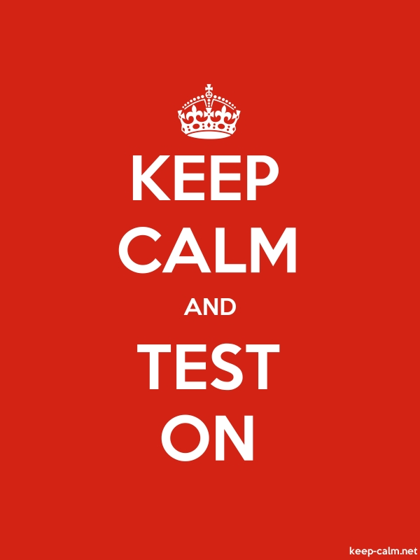 KEEP CALM AND TEST ON - white/red - Default (600x800)