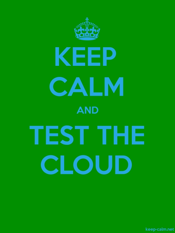 KEEP CALM AND TEST THE CLOUD - blue/green - Default (600x800)