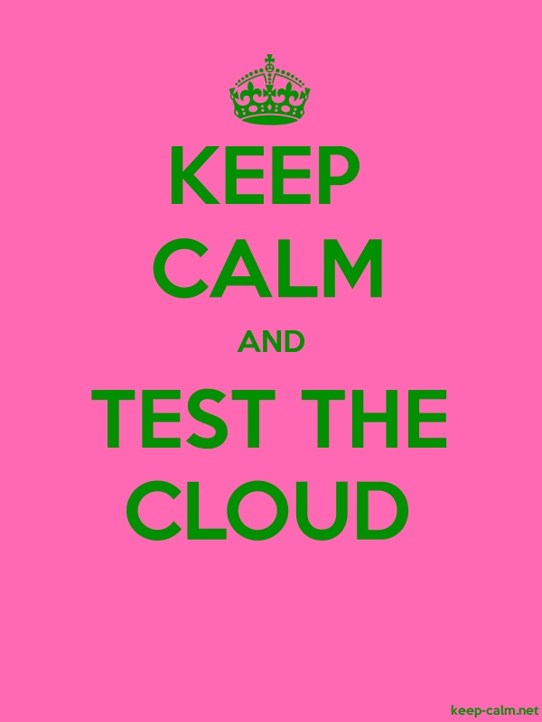 KEEP CALM AND TEST THE CLOUD - green/pink - Default (600x800)