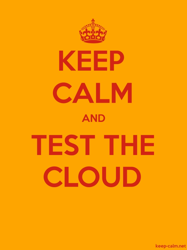 KEEP CALM AND TEST THE CLOUD - red/orange - Default (600x800)