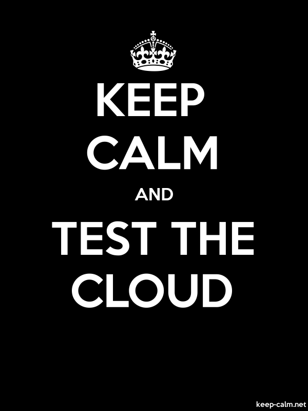 KEEP CALM AND TEST THE CLOUD - white/black - Default (600x800)